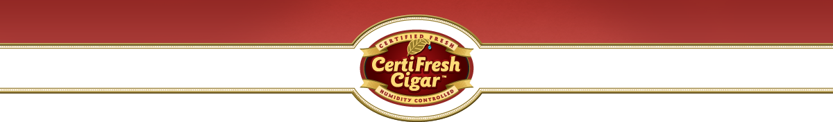 CertiFresh Cigars: Certified Fresh - Humidity Controlled